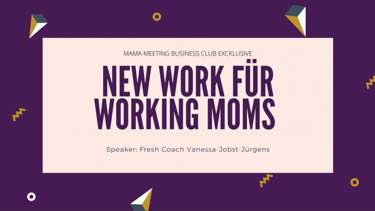 New Work for Working Moms Fresh Coach Ditgital Mama Arbeitsmodelle